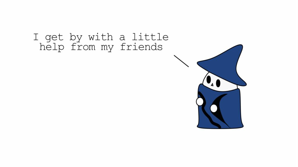 """The One Page Mage says """"I get by with a little help from my friends"""""""